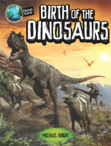 Planet Earth: Birth of the Dinosaurs, Hardback Book