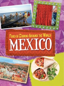 Food & Cooking Around the World: Mexico, Paperback / softback Book