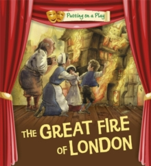 Putting on a Play: The Great Fire of London, Paperback Book