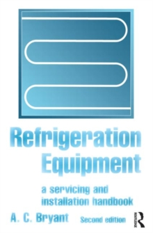 Refrigeration Equipment : A Servicing and Installation Handbook, Paperback Book