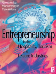 Entrepreneurship in the Hospitality, Tourism and Leisure Industries, Paperback Book