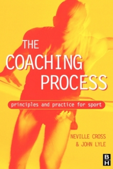 Coaching Process : Principles and Practice for Sport, Paperback Book