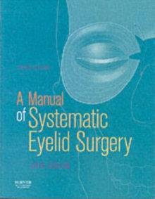 A Manual of Systematic Eyelid Surgery, Paperback Book