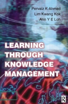 Learning Through Knowledge Management, Paperback Book