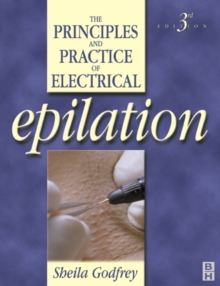 Principles and Practice of Electrical Epilation, Paperback Book