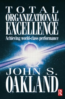 Total Organizational Excellence : Achieving World-class Performance, Paperback Book