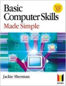 Basic Computer Skills Made Simple XP Version : XP Version, Paperback Book