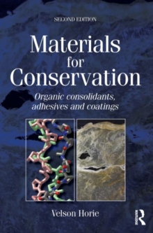 Materials for Conservation : Organic Consolidants, Adhesives and Coatings, Paperback Book