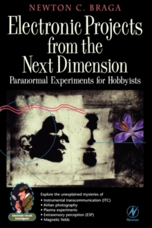 Electronic Projects from the Next Dimension : Paranormal Experiments for Hobbyists, Paperback / softback Book