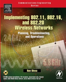 Implementing 802.11, 802.16, and 802.20 Wireless Networks : Planning, Troubleshooting, and Operations, Paperback / softback Book