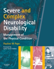 Severe and Complex Neurological Disability : Management of the Physical Condition, Paperback Book