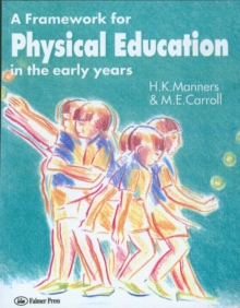 A Framework for Physical Education in the Early Years, Paperback Book