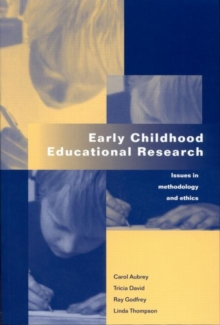 Early Childhood Educational Research : Issues in Methodology and Ethics, Paperback Book