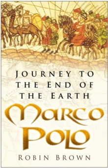 Marco Polo : The Incredible Journey, Paperback Book