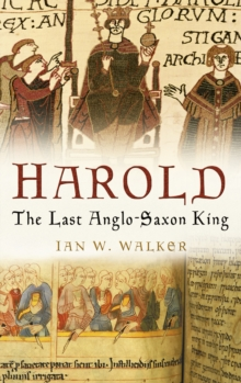 Harold : The Last Anglo-Saxon King, Paperback Book