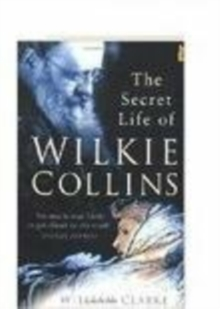 Secret Life of Wilkie Collins, Paperback Book