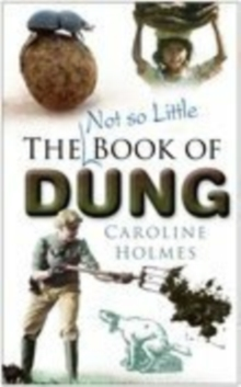 The Not So Little Book of Dung, Paperback Book