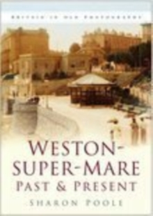 Weston-super-Mare Past and Present, Paperback / softback Book