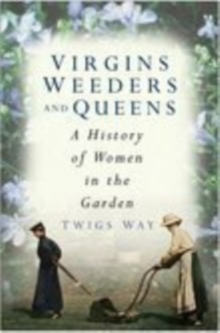 Virgins, Weeders and Queens, Hardback Book