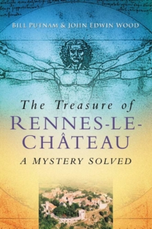 The Treasure of Rennes-Le-Chateau : A Mystery Solved, Paperback Book