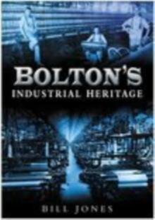 Bolton's Industrial Heritage, Paperback / softback Book