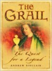 The Grail : The Quest for a Legend, Hardback Book