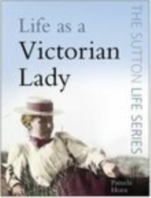 Life as a Victorian Lady, Paperback Book