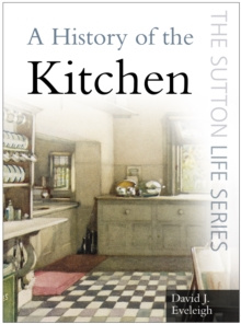 A History of the Kitchen, Paperback / softback Book