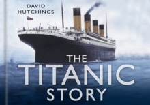 The Titanic Story, Hardback Book