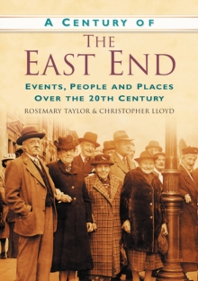 A Century of the East End, Paperback / softback Book