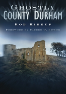 Ghostly County Durham, Paperback / softback Book