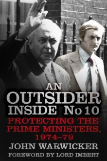 An Outsider Inside No 10 : Protecting the Prime Ministers, 1974-79, Paperback Book