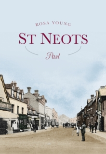 St Neots Past, Paperback / softback Book