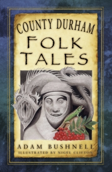 County Durham Folk Tales, Paperback / softback Book