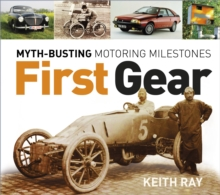 First Gear : Myth Busting Motoring Milestones, Paperback / softback Book