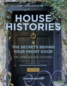House Histories : The Secrets Behind Your Front Door, Paperback / softback Book
