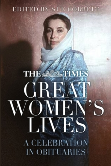The Times Great Women's Lives : A Celebration in Obituaries, Paperback / softback Book