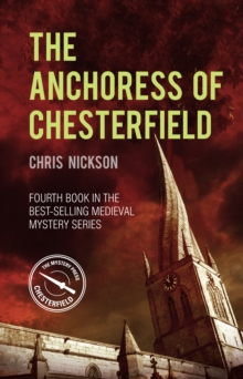 The Anchoress of Chesterfield : John the Carpenter (Book 4)