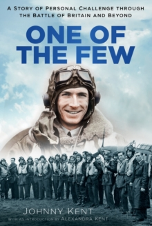 One of the Few : A Story of Personal Challenge through the Battle of Britain and Beyond, Paperback / softback Book