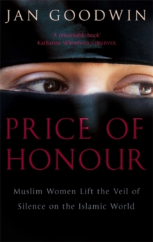 Price of Honour : Muslim Women Lift the Veil of Silence, Paperback Book