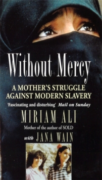 Without Mercy : A Mother's Struggle Against Modern Slavery, Paperback Book