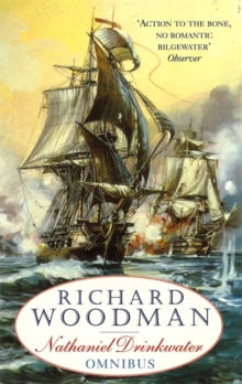 The First Nathaniel Drinkwater Omnibus : An Eye of the Fleet, A King's Cutter, A Brig of War, Paperback Book