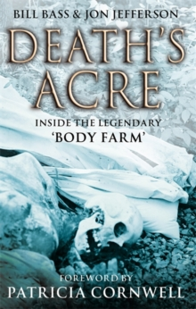 Death's Acre : Inside the legendary 'Body Farm', Paperback Book