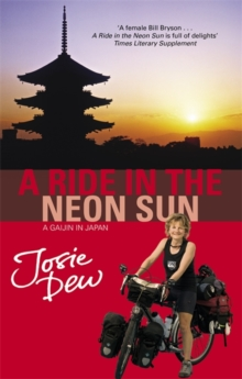 A Ride In The Neon Sun : A Gaijin in Japan, Paperback Book