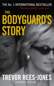 The Bodyguard's Story : Diana, the Crash, and the Sole Survivor, Paperback Book