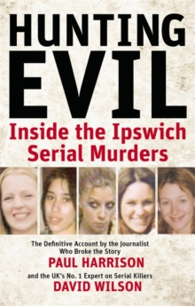 Hunting Evil : Inside the Ipswich Serial Murders, Paperback Book