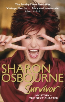 Sharon Osbourne Survivor : My Story - The Next Chapter, Paperback Book