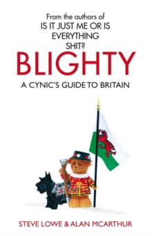 Blighty : The Quest for Britishness, Britain, Britons, Britishness and the British, Paperback Book