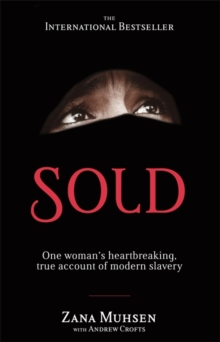 Sold : One Woman's True Account of Modern Slavery, Paperback Book