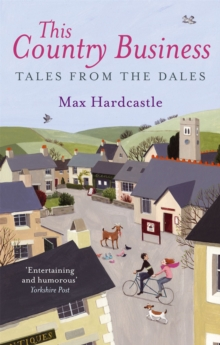 This Country Business : Tales from the Dales, Paperback Book